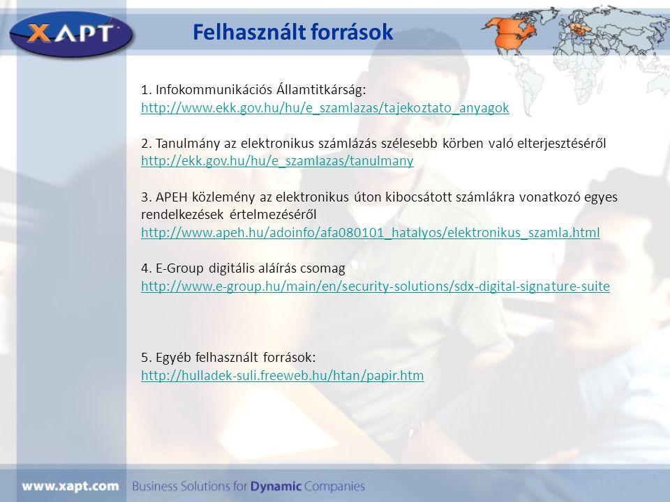 Felhasznált források 1. Infokommunikációs Államtitkárság: