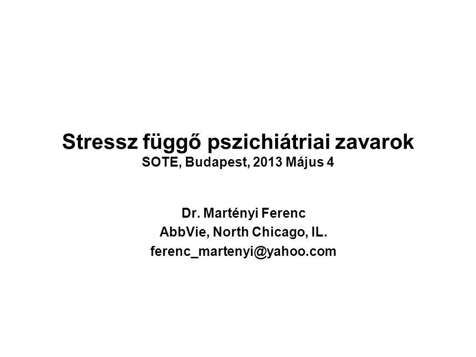 Stressz függő pszichiátriai zavarok SOTE, Budapest, 2013 Május 4
