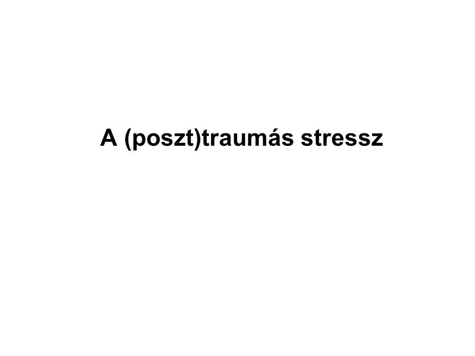 A (poszt)traumás stressz