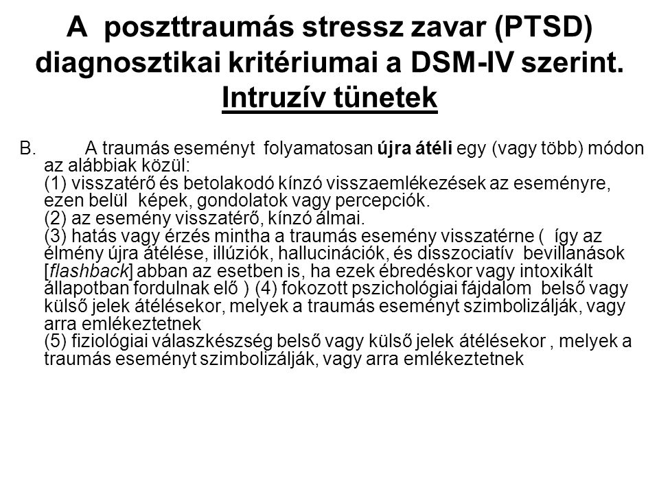 A poszttraumás stressz zavar (PTSD) diagnosztikai kritériumai a DSM-IV szerint. Intruzív tünetek