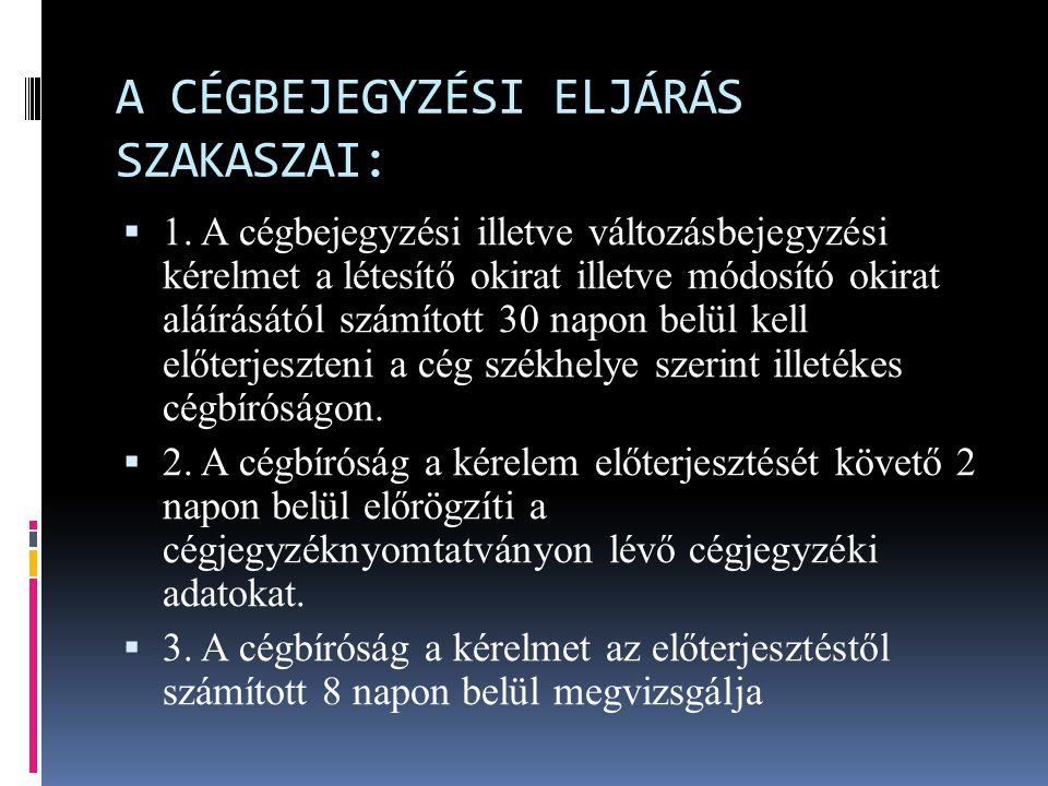 A CÉGBEJEGYZÉSI ELJÁRÁS SZAKASZAI: