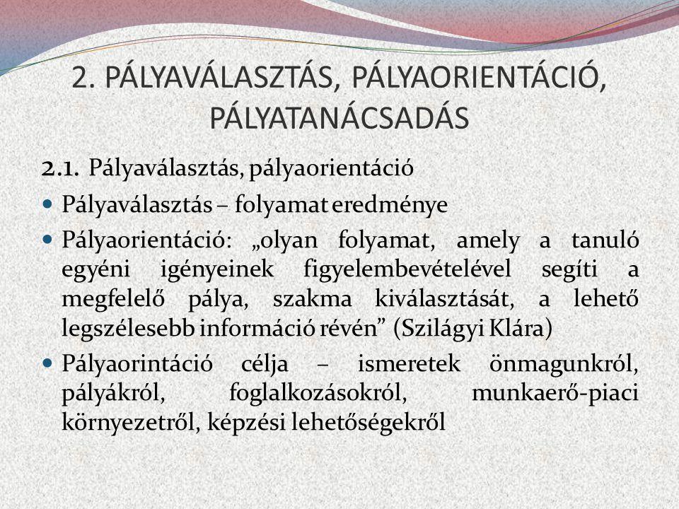 2. PÁLYAVÁLASZTÁS, PÁLYAORIENTÁCIÓ, PÁLYATANÁCSADÁS