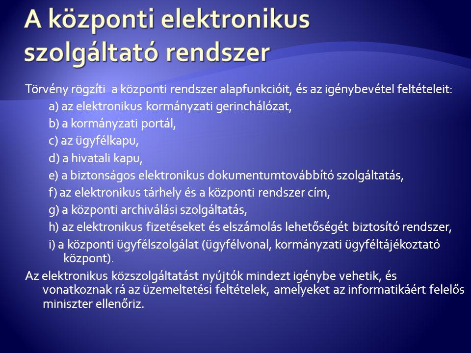 A központi elektronikus szolgáltató rendszer