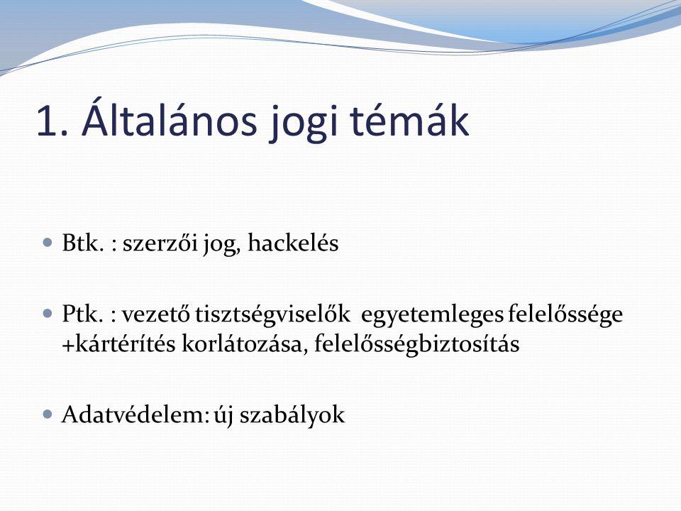 1. Általános jogi témák Btk. : szerzői jog, hackelés