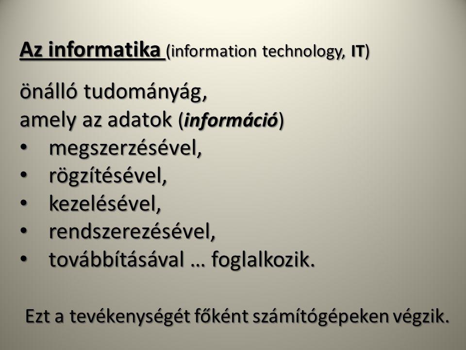Az informatika (information technology, IT)