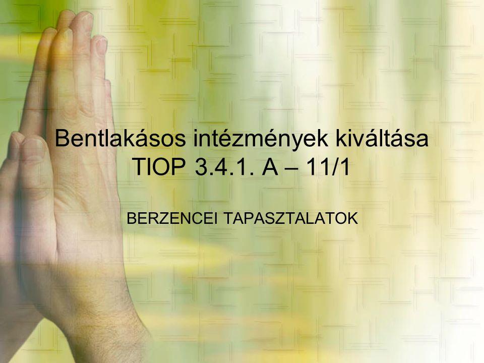 Bentlakásos intézmények kiváltása TIOP 3.4.1. A – 11/1