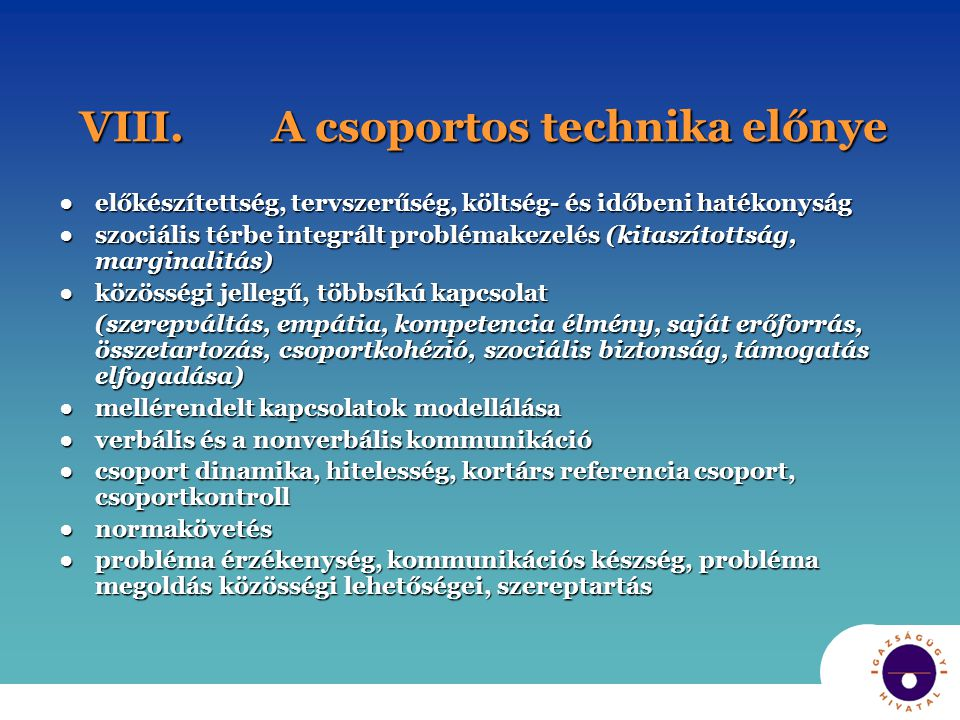 VIII. A csoportos technika előnye