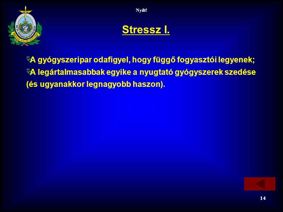 Stressz I. A gyógyszeripar odafigyel, hogy függő fogyasztói legyenek;