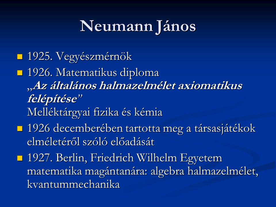 Neumann János 1925. Vegyészmérnök