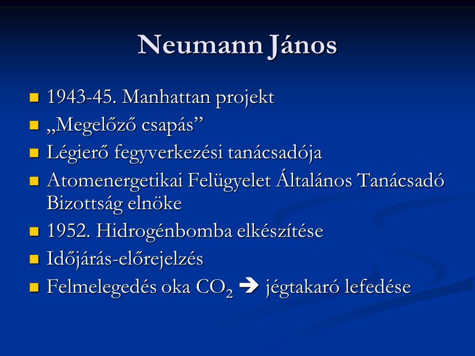 """Neumann János 1943-45. Manhattan projekt """"Megelőző csapás"""