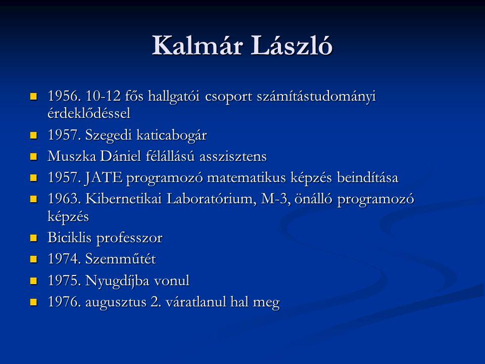 Kalmár László 1956. 10-12 fős hallgatói csoport számítástudományi érdeklődéssel. 1957. Szegedi katicabogár.