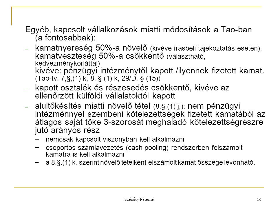 Egyéb, kapcsolt vállalkozások miatti módosítások a Tao-ban (a fontosabbak):