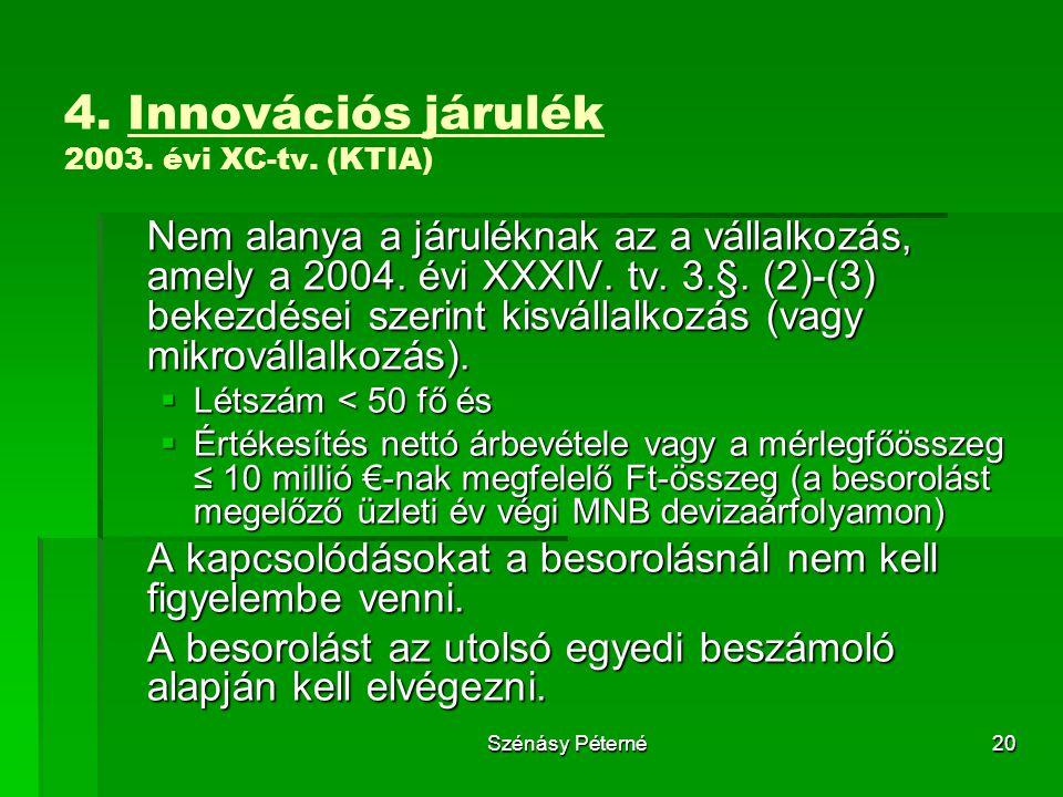 4. Innovációs járulék 2003. évi XC-tv. (KTIA)