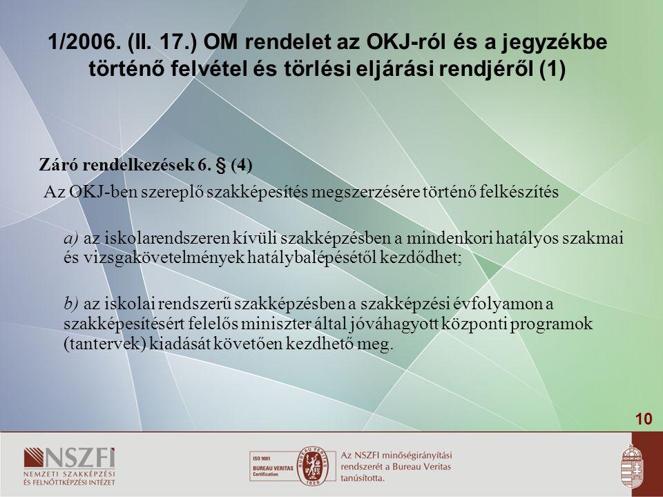 1/2006. (II. 17.) OM rendelet az OKJ-ról és a jegyzékbe történő felvétel és törlési eljárási rendjéről (1)