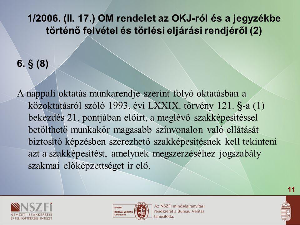 1/2006. (II. 17.) OM rendelet az OKJ-ról és a jegyzékbe történő felvétel és törlési eljárási rendjéről (2)