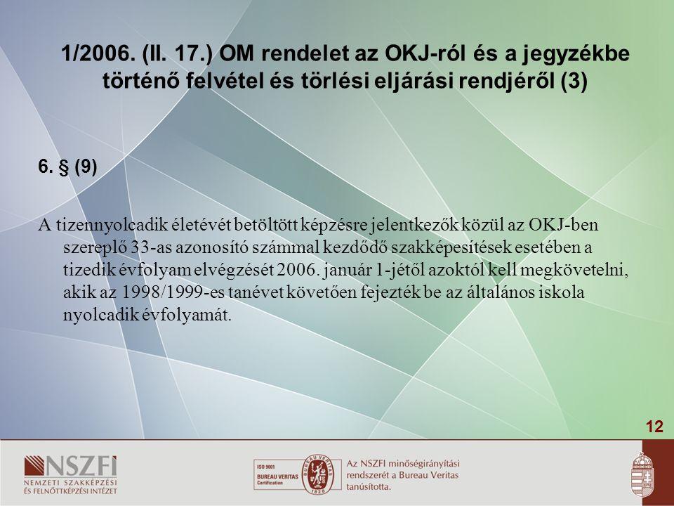 1/2006. (II. 17.) OM rendelet az OKJ-ról és a jegyzékbe történő felvétel és törlési eljárási rendjéről (3)