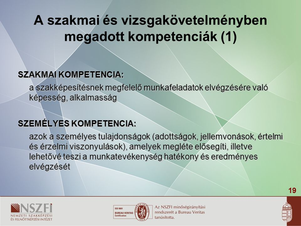 A szakmai és vizsgakövetelményben megadott kompetenciák (1)