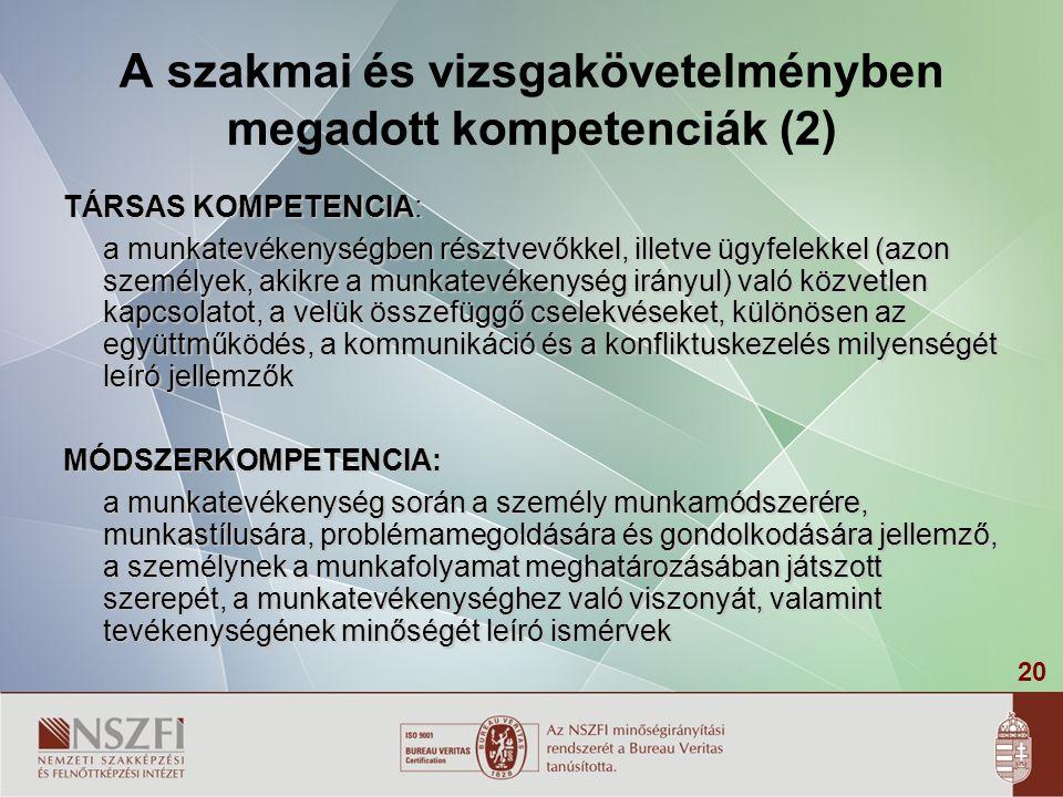A szakmai és vizsgakövetelményben megadott kompetenciák (2)