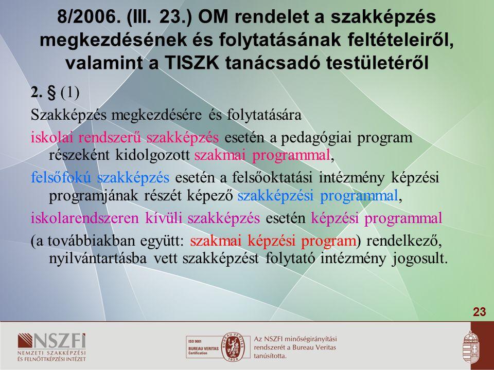 8/2006. (III. 23.) OM rendelet a szakképzés megkezdésének és folytatásának feltételeiről, valamint a TISZK tanácsadó testületéről
