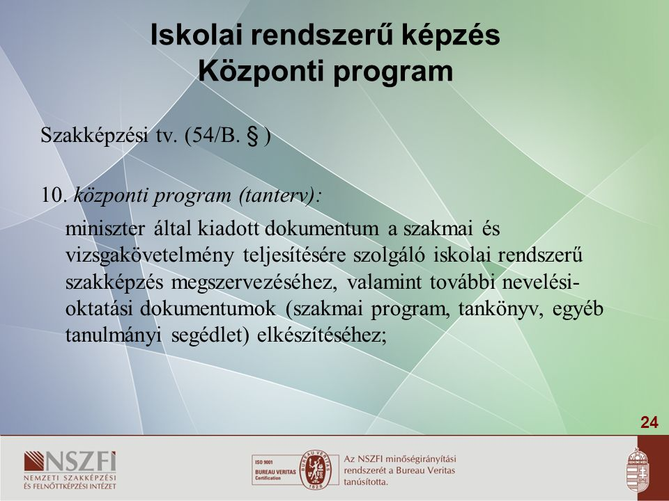 Iskolai rendszerű képzés Központi program