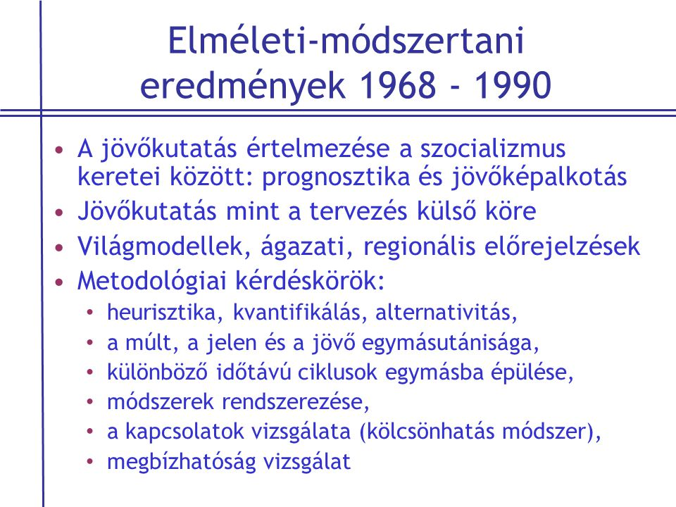 Elméleti-módszertani eredmények 1968 - 1990