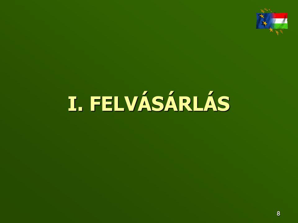 I. FELVÁSÁRLÁS