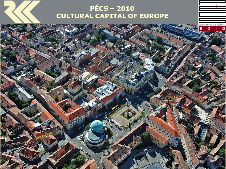 PÉCS – 2010 CULTURAL CAPITAL OF EUROPE