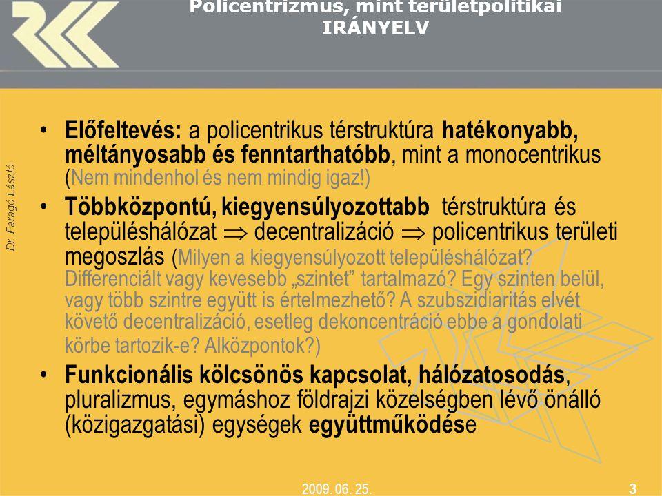 Policentrizmus, mint területpolitikai IRÁNYELV