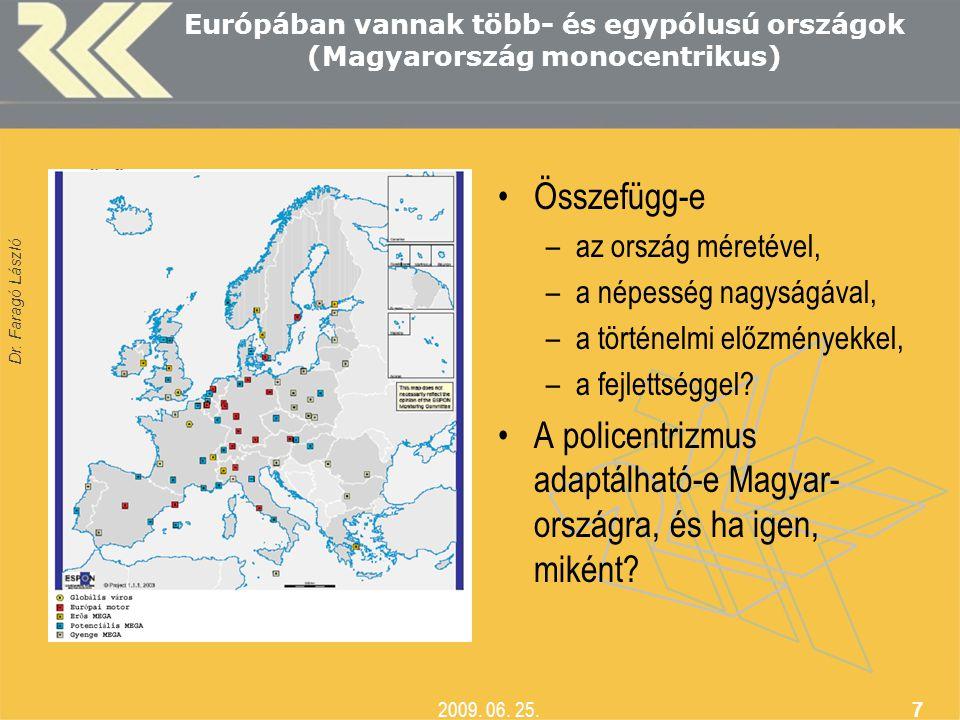 A policentrizmus adaptálható-e Magyar-országra, és ha igen, miként