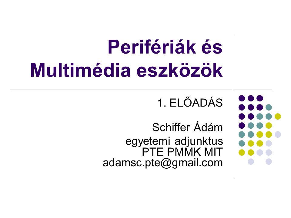 Perifériák és Multimédia eszközök