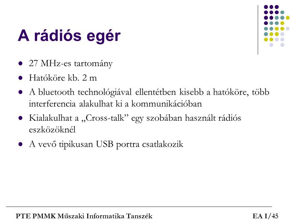 A rádiós egér 27 MHz-es tartomány Hatóköre kb. 2 m