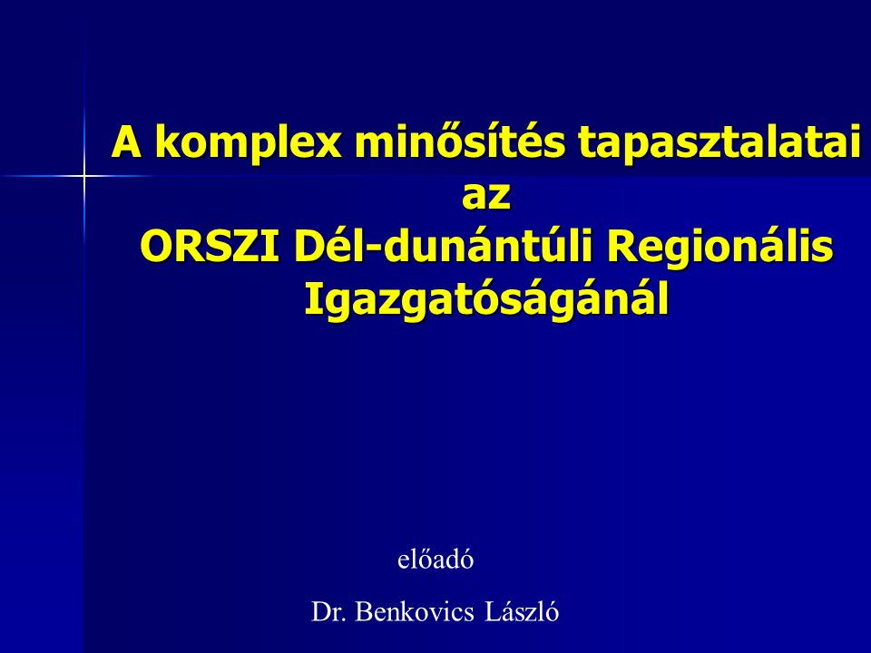 A komplex minősítés tapasztalatai az ORSZI Dél-dunántúli Regionális Igazgatóságánál