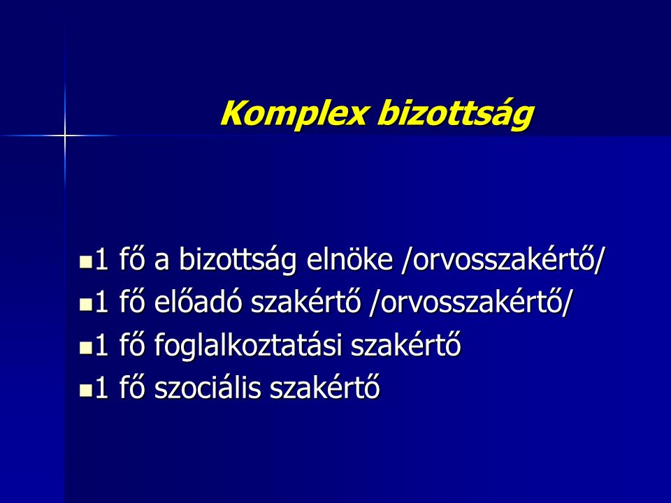 Komplex bizottság 1 fő a bizottság elnöke /orvosszakértő/