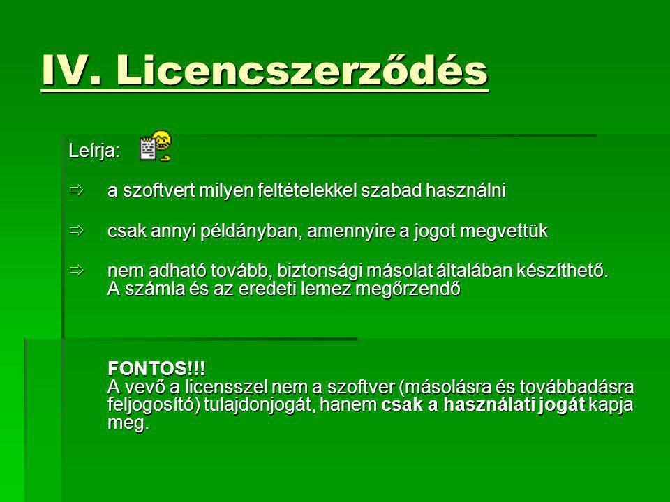 IV. Licencszerződés Leírja: