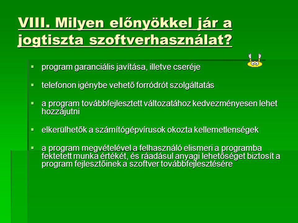 VIII. Milyen előnyökkel jár a jogtiszta szoftverhasználat