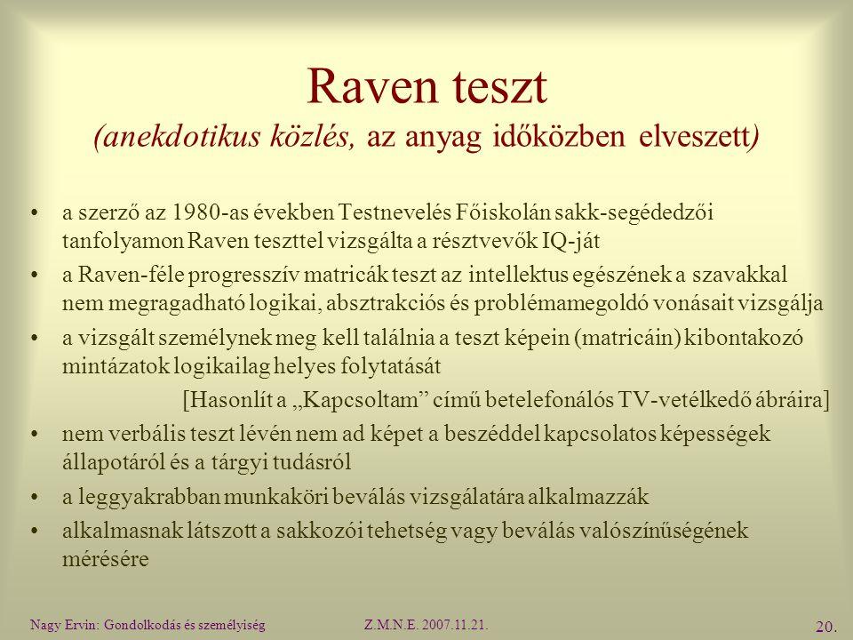 Raven teszt (anekdotikus közlés, az anyag időközben elveszett)