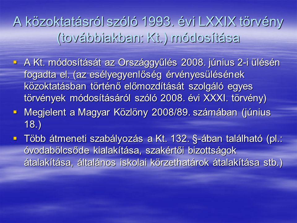 A közoktatásról szóló 1993. évi LXXIX törvény (továbbiakban: Kt