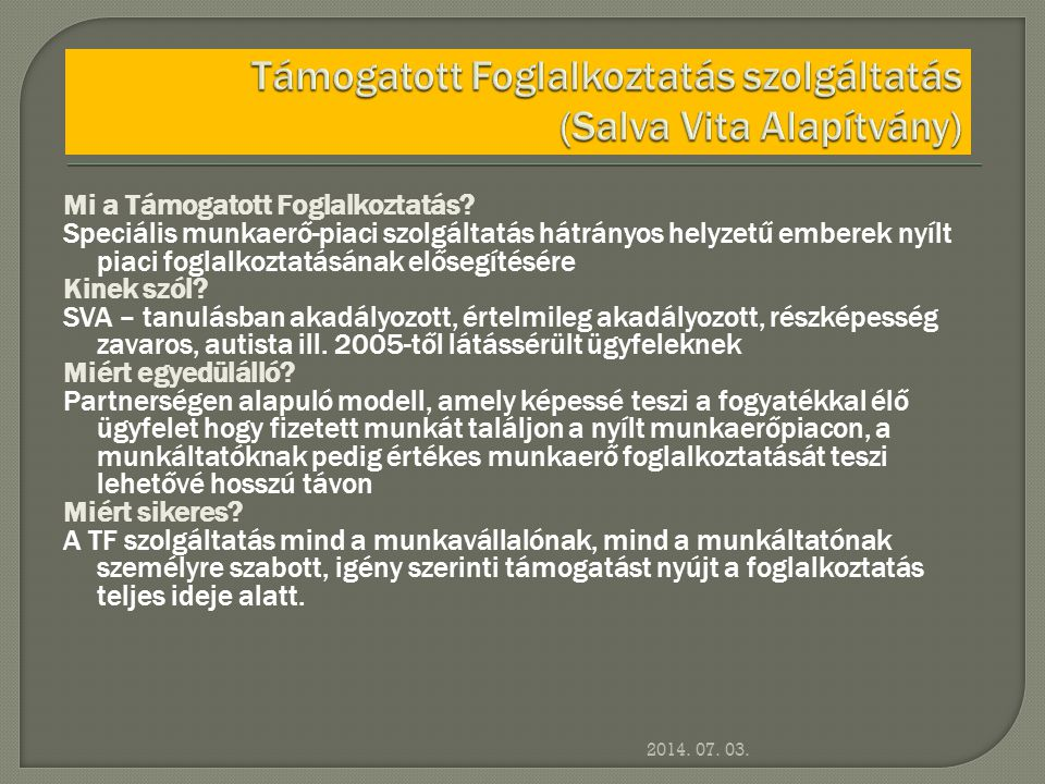Támogatott Foglalkoztatás szolgáltatás (Salva Vita Alapítvány)