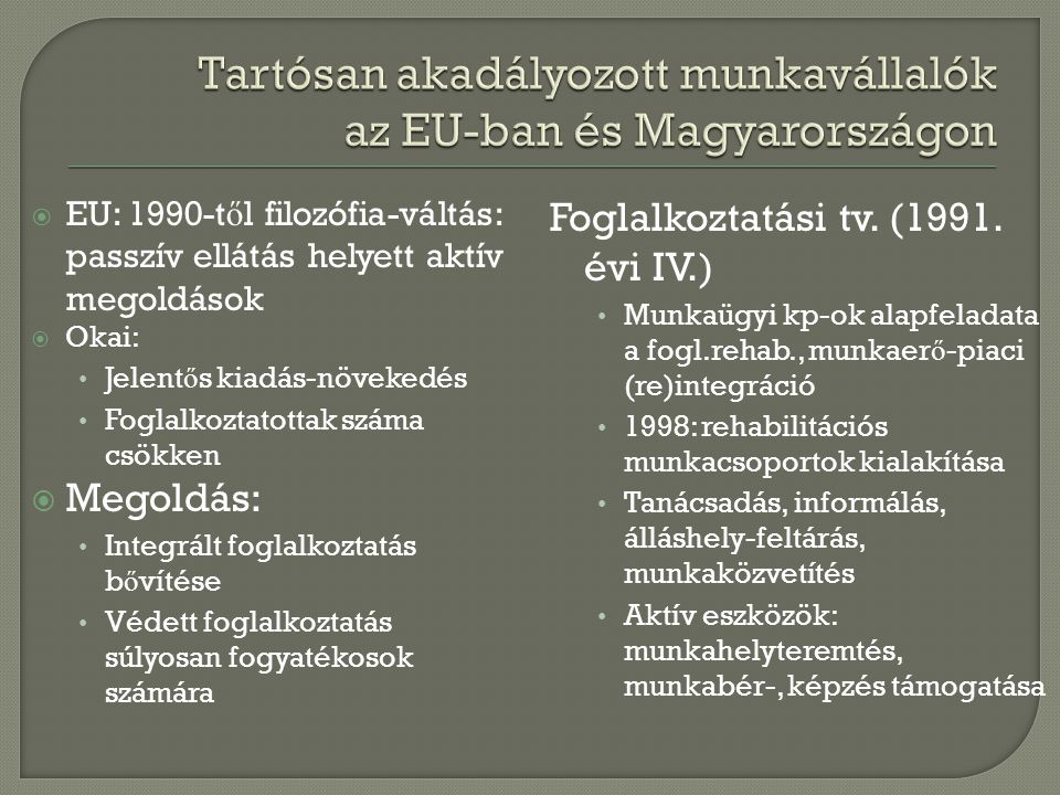 Tartósan akadályozott munkavállalók az EU-ban és Magyarországon