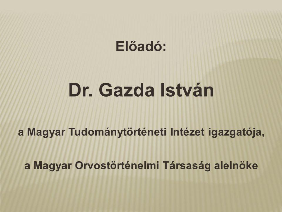 Dr. Gazda István Előadó: