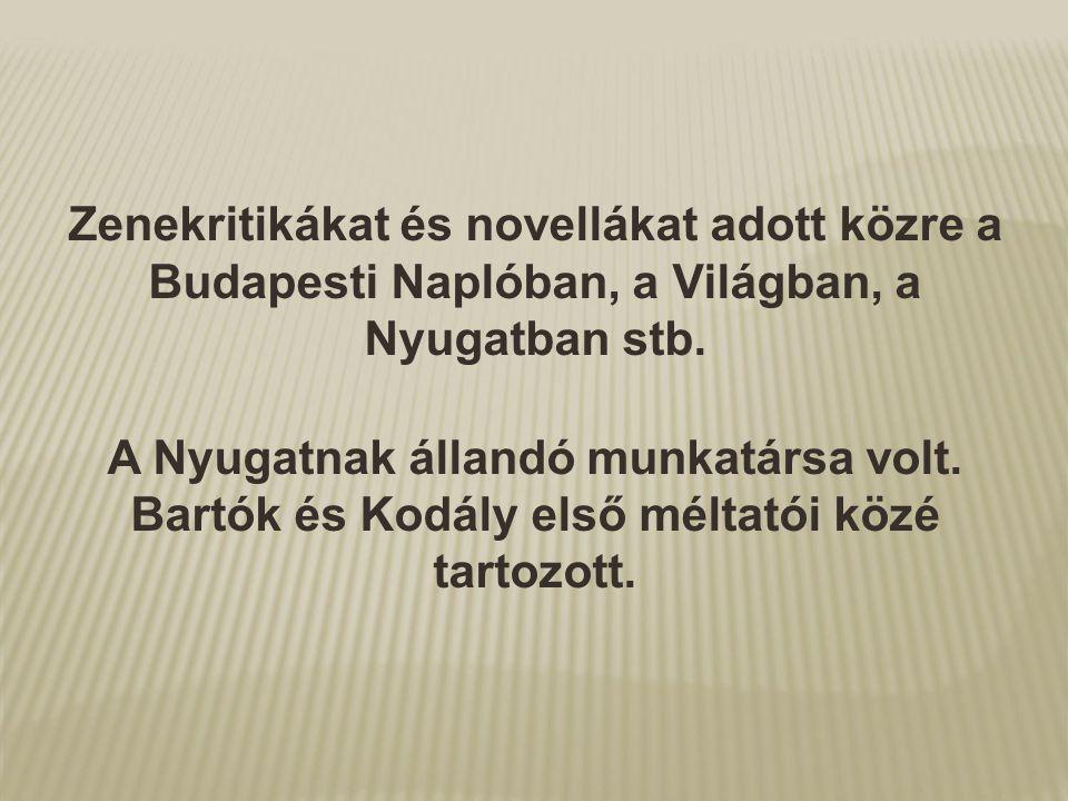 Zenekritikákat és novellákat adott közre a Budapesti Naplóban, a Világban, a Nyugatban stb.