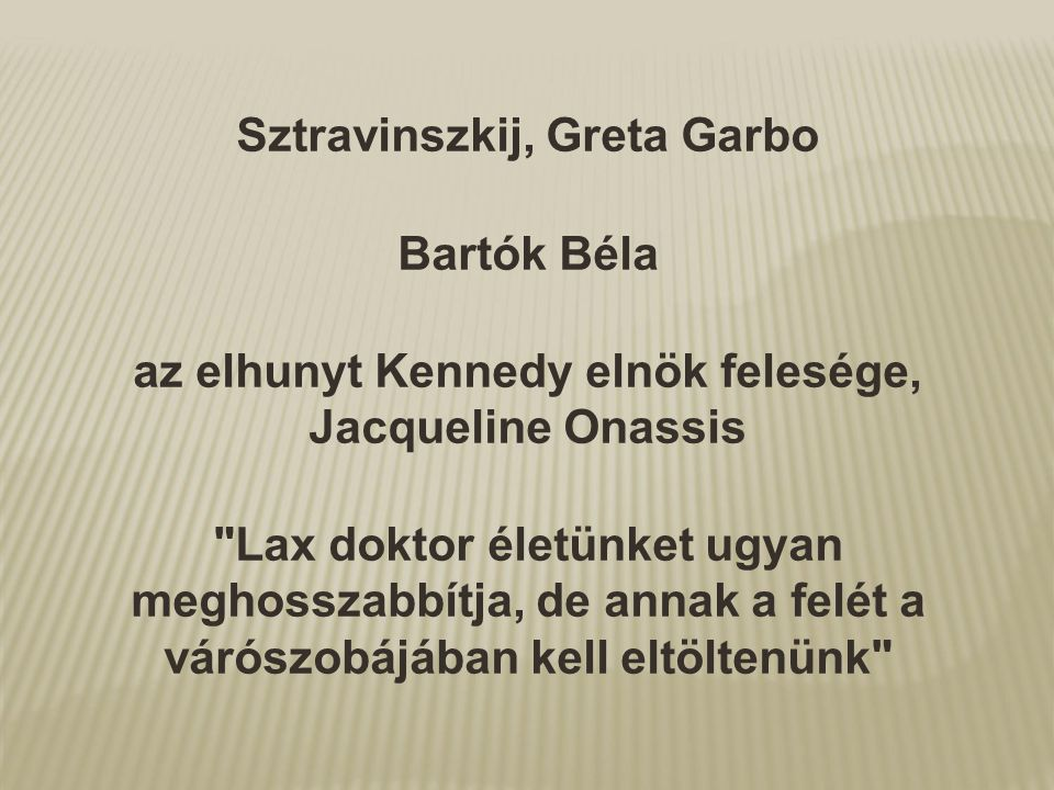 Sztravinszkij, Greta Garbo Bartók Béla