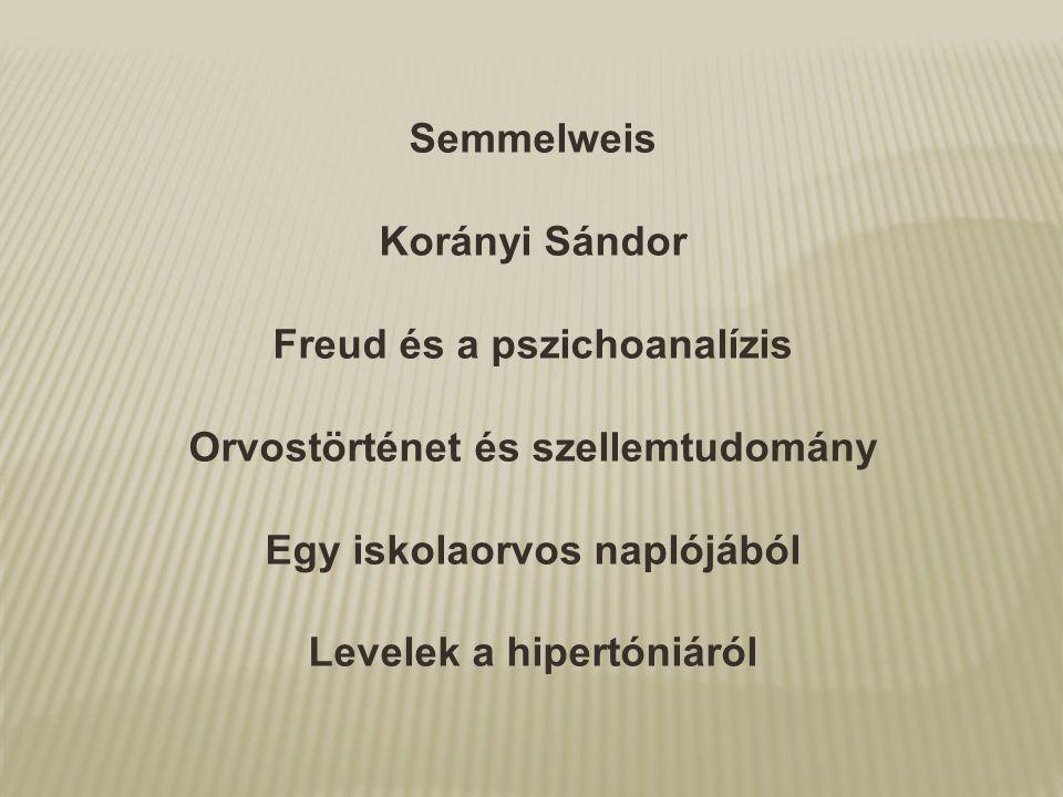 Freud és a pszichoanalízis Orvostörténet és szellemtudomány