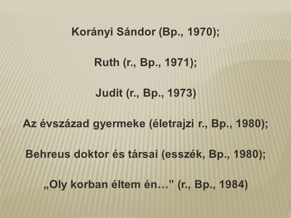 Az évszázad gyermeke (életrajzi r., Bp., 1980);