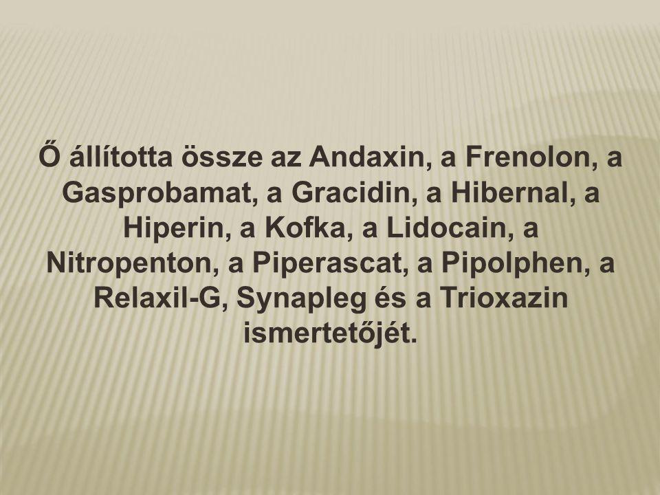 Ő állította össze az Andaxin, a Frenolon, a Gasprobamat, a Gracidin, a Hibernal, a Hiperin, a Kofka, a Lidocain, a Nitropenton, a Piperascat, a Pipolphen, a Relaxil-G, Synapleg és a Trioxazin ismertetőjét.