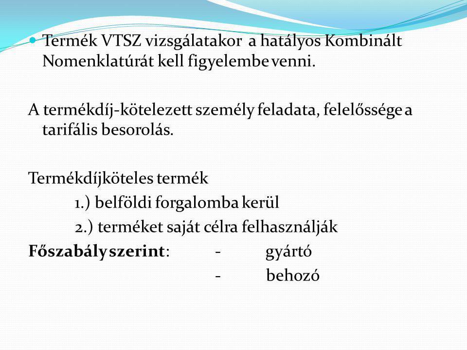 Termék VTSZ vizsgálatakor a hatályos Kombinált Nomenklatúrát kell figyelembe venni.