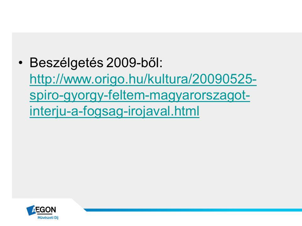 Beszélgetés 2009-ből: http://www. origo