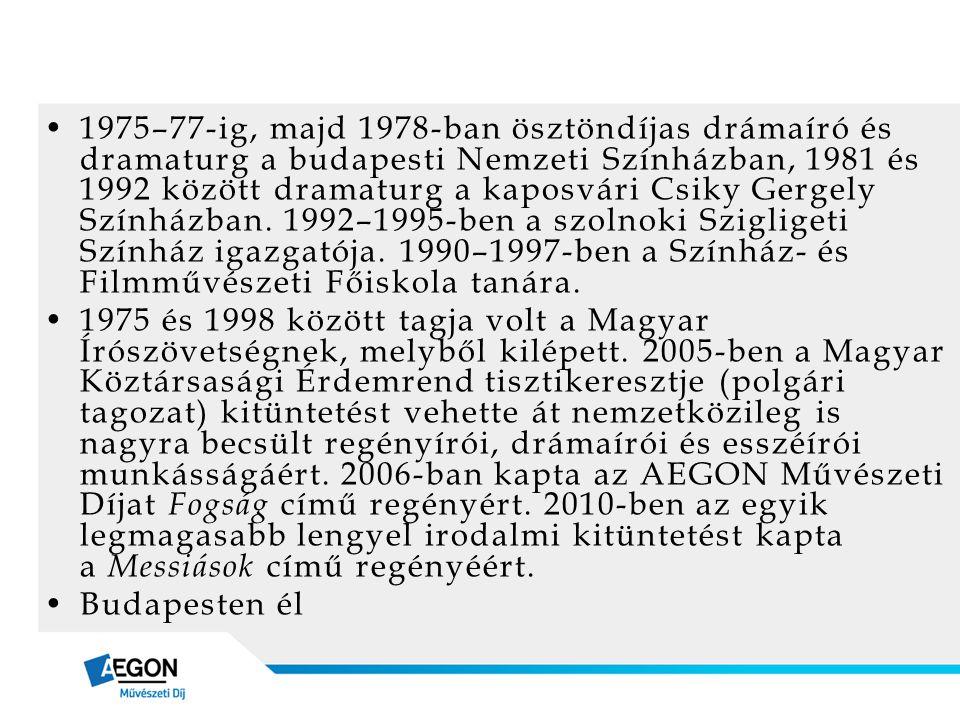 1975–77-ig, majd 1978-ban ösztöndíjas drámaíró és dramaturg a budapesti Nemzeti Színházban, 1981 és 1992 között dramaturg a kaposvári Csiky Gergely Színházban. 1992–1995-ben a szolnoki Szigligeti Színház igazgatója. 1990–1997-ben a Színház- és Filmművészeti Főiskola tanára.
