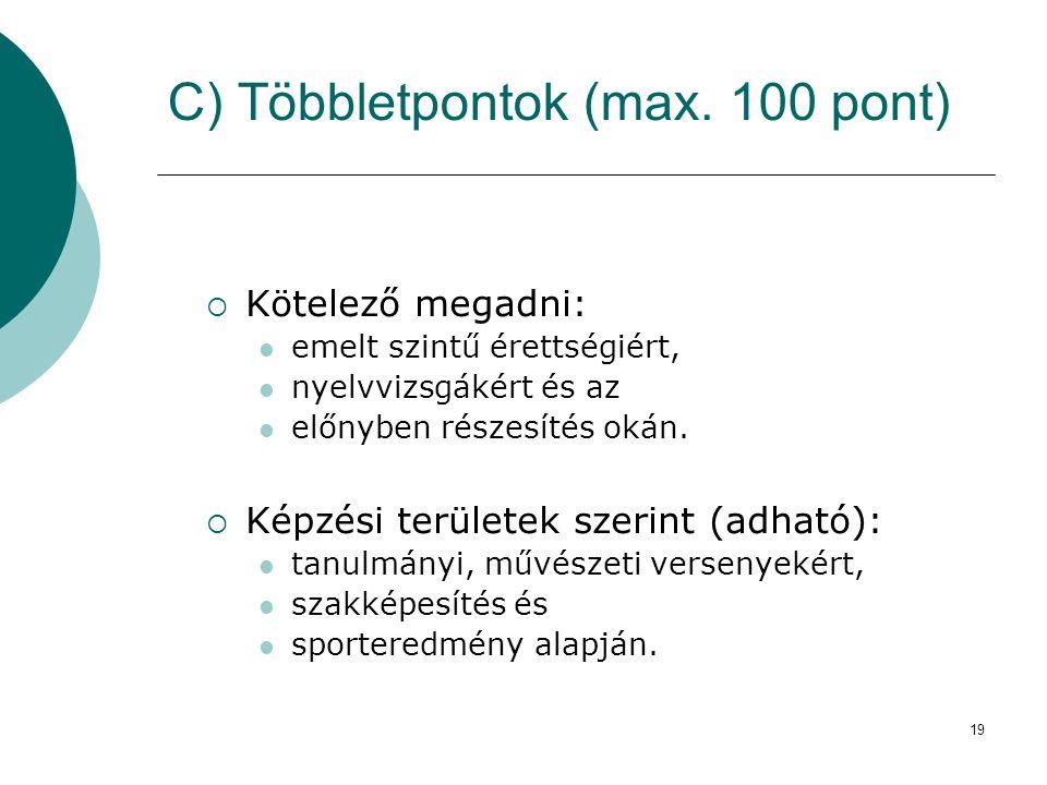 C) Többletpontok (max. 100 pont)