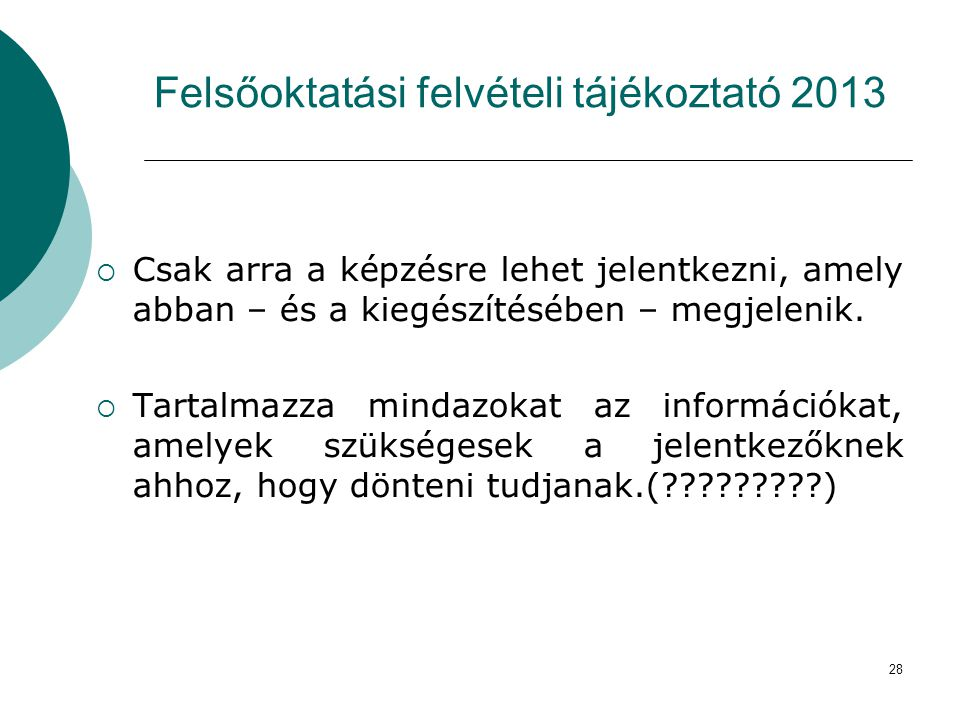 Felsőoktatási felvételi tájékoztató 2013
